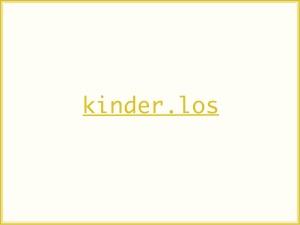 kinder.los